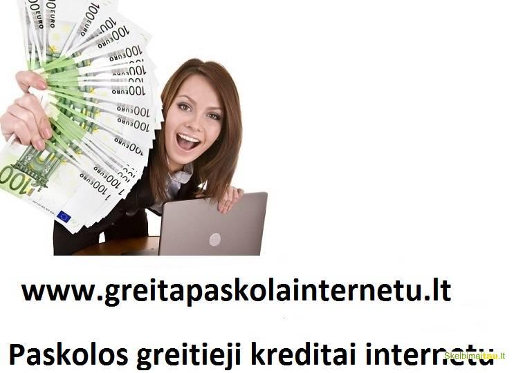 Paskolos internetu. paskolos be užstato. kreditai internetu.