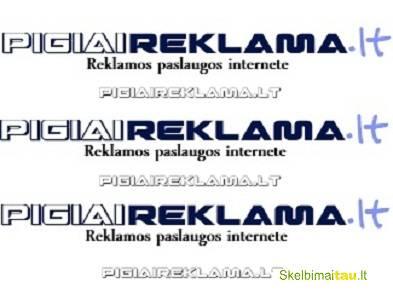 Reklama internete pigiau reklamos paslaugos. skelbiimų talp