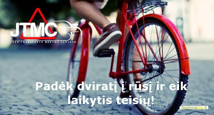 Padėk dviratį į rūsį ir eik laikytis teisių